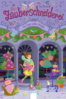 Die Zauberschneiderei (2). Ein Fest voller Magie - Ina Brandt  [Gebundene Ausgabe]