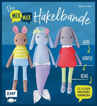 Die Mix-Max-Häkelbande. Kopf, Körper, Beine zu lustigen Amigurumis kombinieren - Simone Conrad  [Taschenbuch]