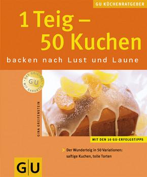 1 Teig - 50 Kuchen. GU KüchenRatgeber - Gina Greifenstein