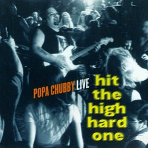 Popa Chubby - Hit the High Hard One - Live