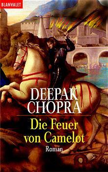 Die Feuer von Camelot - Deepak Chopra