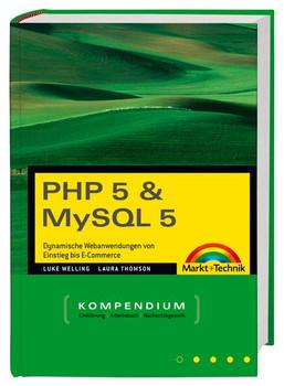 PHP 5 und MySQL 5 Kompendium. Dynamische Webanwendungen von Einstieg bis E-Commerce - Luke Welling