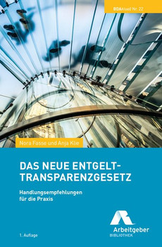 Das neue Entgelttransparenzgesetz. Handlungsempfehlungen für die Praxis - Klie Anja  [Taschenbuch]