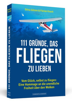 111 Gründe, das Fliegen zu lieben. Vom Glück, selbst zu fliegen: Eine Hommage an die unendliche Freiheit über den Wolken - Silvia Götzen  [Taschenbuch]