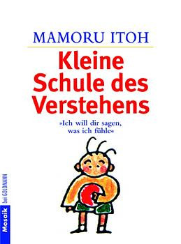 """Die kleine Schule des Verstehens: """"Ich will dir sagen, was ich fühle"""" - Mamoru Itoh"""