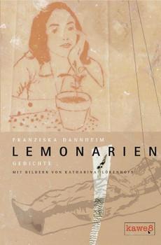 Lemonarien. Gedichte - Franziska Dannheim  [Gebundene Ausgabe]