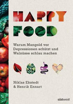Happy Food. Warum Mangold vor Depressionen schützt und Walnüsse schlau machen - Niklas Ekstedt  [Gebundene Ausgabe]