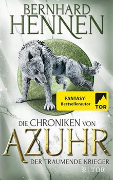 Die Chroniken von Azuhr - Der träumende Krieger. Roman - Bernhard Hennen  [Taschenbuch]