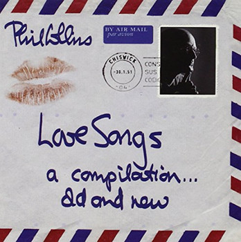Phil Collins - Love Songs. A Compilation ... Old & New