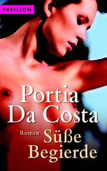 Süße Begierde. - Portia  Da  Costa