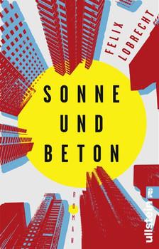 Sonne und Beton. Roman - Felix Lobrecht  [Taschenbuch]