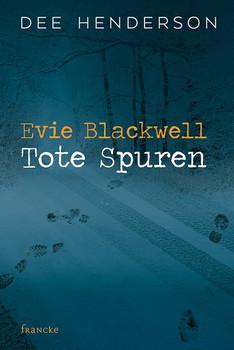 Evie Blackwell - Tote Spuren - Dee Henderson  [Taschenbuch]