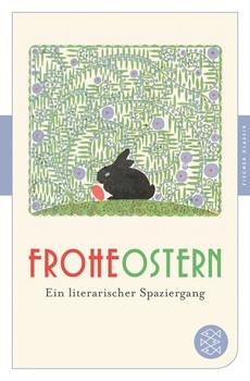 Frohe Ostern. Ein literarischer Spaziergang [Taschenbuch]