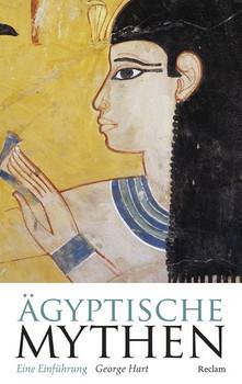 Ägyptische Mythen. Eine Einführung - George Hart  [Taschenbuch]