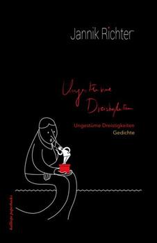 Ungestüme Dreistigkeiten. Gedichte - Jannik Richter  [Taschenbuch]