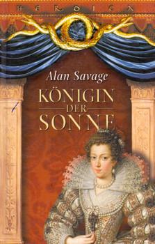 Königin der Sonne - Alan Savage [Gebundene Ausgabe]