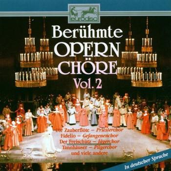 Chor d.Deutschen Oper Berlin - Berühmte Opernchöre Vol. 2