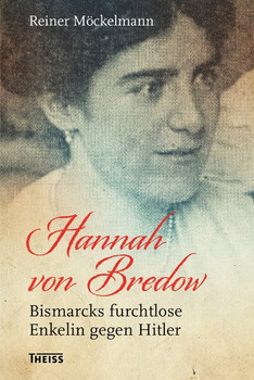 Hannah von Bredow. Bismarcks furchtlose Enkelin gegen Hitler - Reiner Möckelmann  [Gebundene Ausgabe]