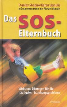 Das SOS-Elternbuch: Wirksame Lösungen für die häufigsten Erziehungsprobleme - Stanley Shapiro & Karen Skinulis [Gebundene Ausgabe, Weltbild]