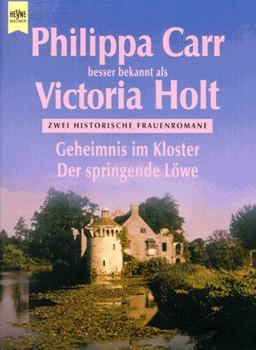 Geheimnis im Kloster / Der springende Löwe. Zwei historische Frauenromane. - Philippa Carr