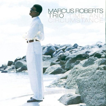 Marcus Trio Roberts - Time and Circumstance