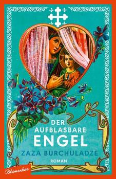 Der aufblasbare Engel. Roman - Zaza Burchuladze  [Gebundene Ausgabe]