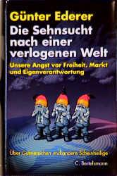 Die Sehnsucht nach einer verlogenen Welt - Günter Ederer