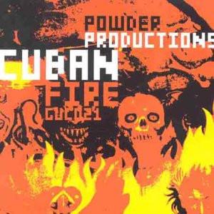Powder Productions - Cuban Fire