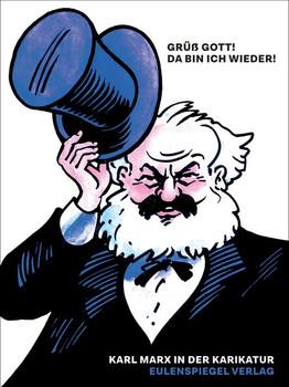 Grüß Gott! Da bin ich wieder!. Karl Marx in der Karikatur [Gebundene Ausgabe]