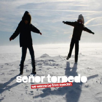 Senor Torpedo - We Wanna Be from Sweden