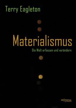 Materialismus. Die Welt erfassen und verändern - Terry Eagleton  [Taschenbuch]