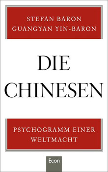 Die Chinesen. Psychogramm einer Weltmacht - Guangyan Yin-Baron  [Gebundene Ausgabe]