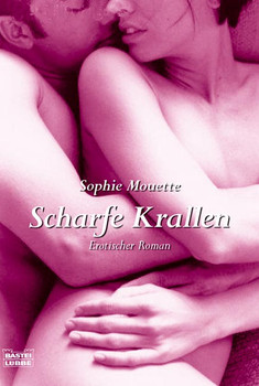 Scharfe Krallen: Erotischer Roman - Sophie Mouette