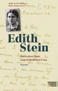 Edith Stein: Das Leben einer ungewöhnlichen Frau - Andreas Uwe Müller
