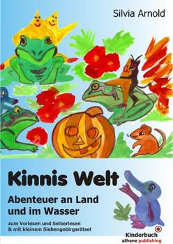 Kinnis Welt: Abenteuer an Land und im Wasser - Arnold, Silvia