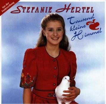 Stefanie Hertel - Tausend Kleine Himmel