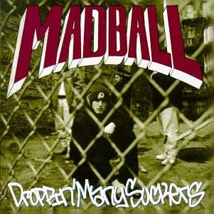 Madball - Droppin Many Suckers