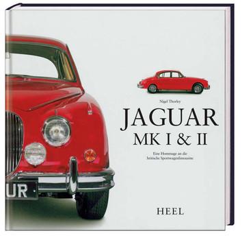 Jaguar Mk 1 & 2. Eine Hommage an die britische Sportlimousine - Nigel Thorley