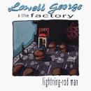 Lowell & Factory George - Lightning-Rod Man