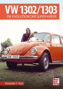 VW 1302 / 1303. Die Evolution der Super-Käfer - Alexander F. Storz  [Gebundene Ausgabe]