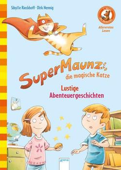 SuperMaunz, die magische Katze. Lustige Abenteuergeschichten. Der Bücherbär. Allererstes Lesen: - Sibylle Rieckhoff  [Gebundene Ausgabe]