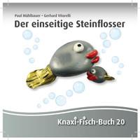 Der einseitige Steinflosser. Knaxi-Fisch-Buch 20 - Gerhard Vitorelli  [Taschenbuch]