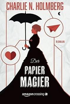 Der Papiermagier - Charlie N. Holmberg  [Taschenbuch]