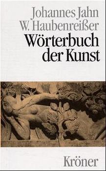 Wörterbuch der Kunst - Johannes Jahn