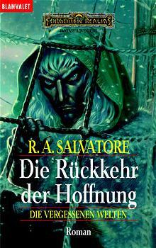 Die Vergessenen Welten 14: Die Rückkehr der Hoffnung: BD 14 - R. A. Salvatore