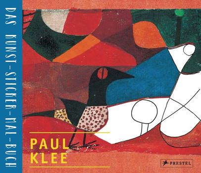 Paul Klee. Das Kunst-Sticker-Mal-Buch - Annette Roeder  [Gebundene Ausgabe]
