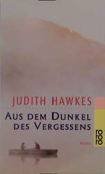 Aus dem Dunkel des Vergessens. - Judith Hawkes