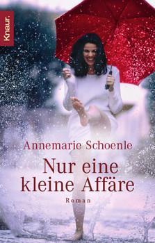 Nur eine kleine Affäre - Annemarie Schoenle