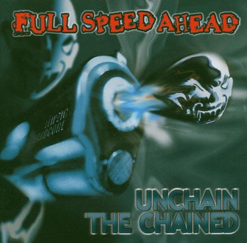 Full Speed Ahead - Unchain the Chained