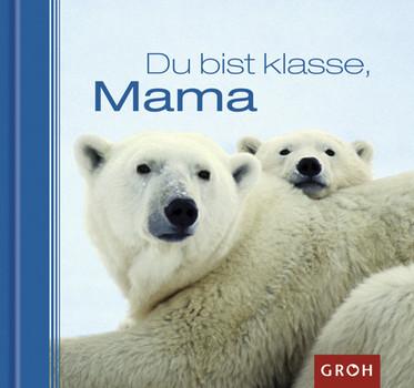 Du Bist Klasse Mama Ein Tierisches Dankeschön Für Die Beste